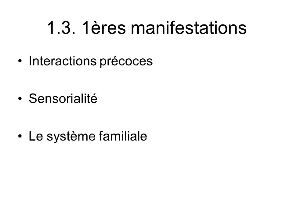 1.3. 1ères manifestations Interactions précoces Sensorialité