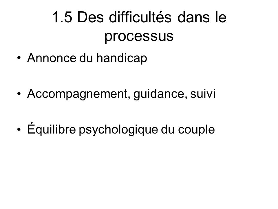 1.5 Des difficultés dans le processus