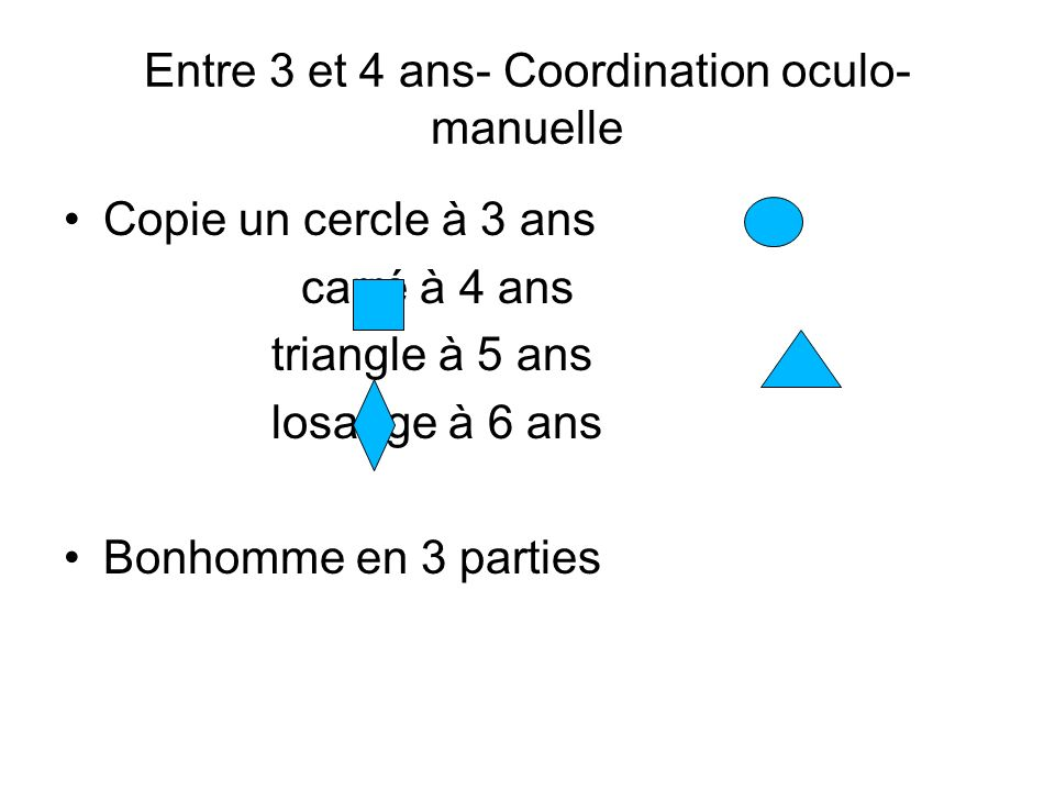 Entre 3 et 4 ans- Coordination oculo-manuelle
