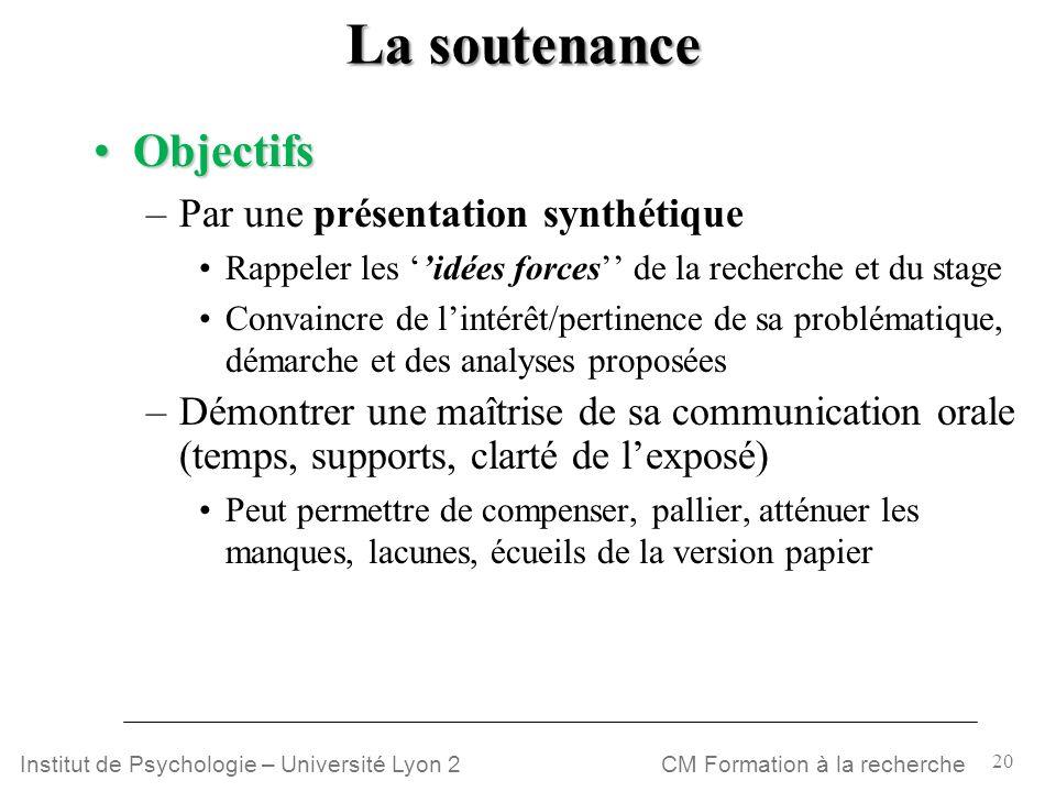 La soutenance Objectifs Par une présentation synthétique