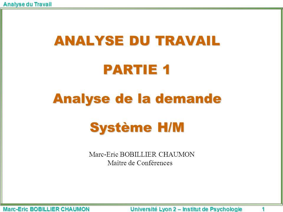 ANALYSE DU TRAVAIL PARTIE 1 Analyse de la demande Système H/M