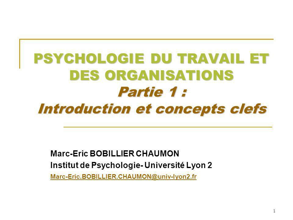 PSYCHOLOGIE DU TRAVAIL ET DES ORGANISATIONS Partie 1 : Introduction et concepts clefs