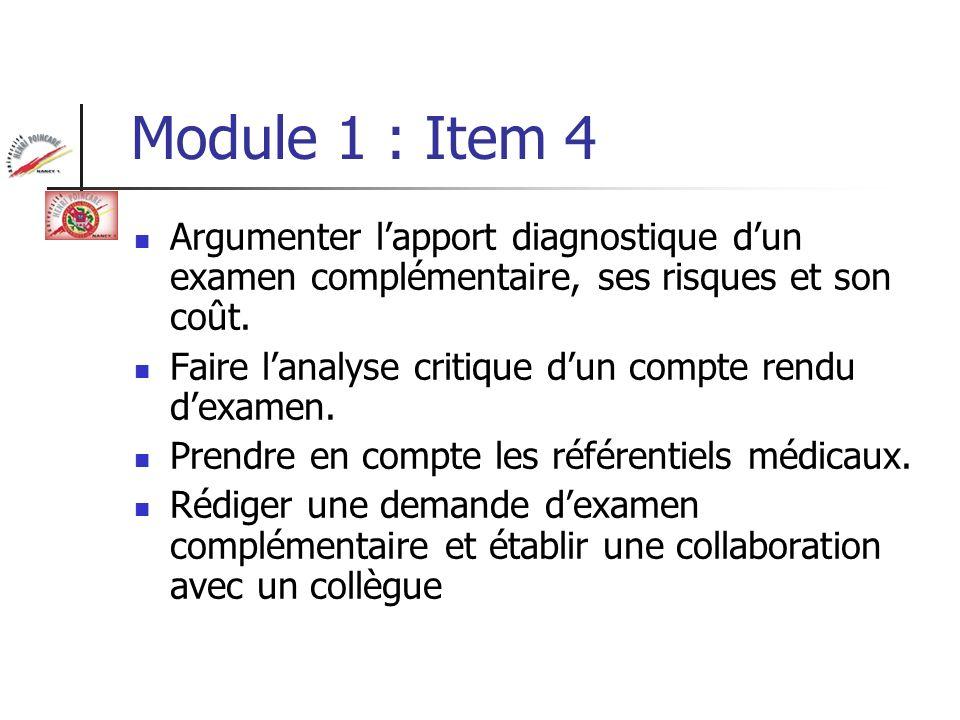 Module 1 : Item 4 Argumenter l'apport diagnostique d'un examen complémentaire, ses risques et son coût.