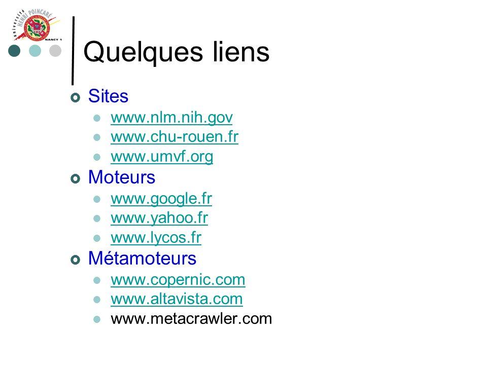 Quelques liens Sites Moteurs Métamoteurs www.nlm.nih.gov