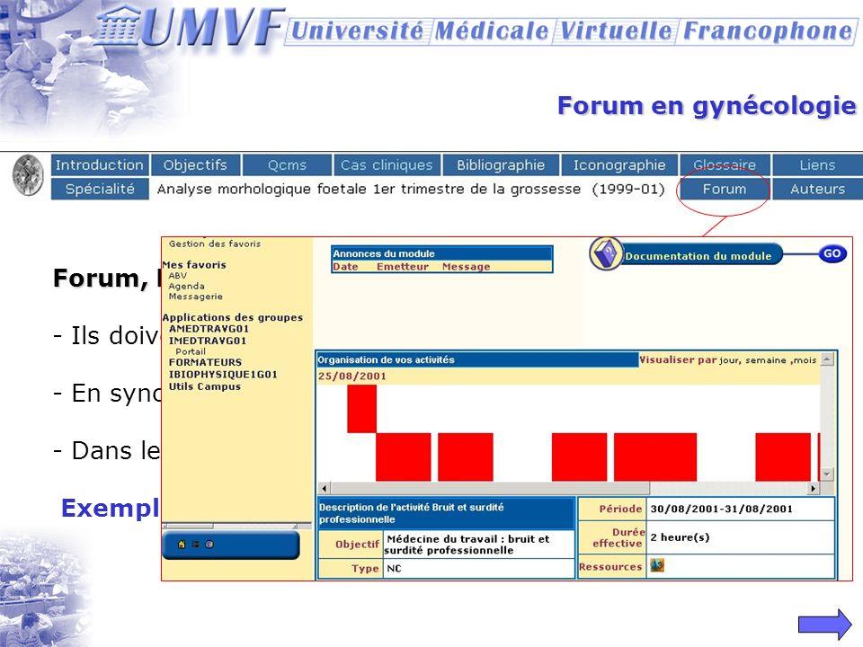 Forum en gynécologie Forum, Mail, Chat et monitoring : Ils doivent être tenus régulièrement *** En synchrone ou en asynchrone.