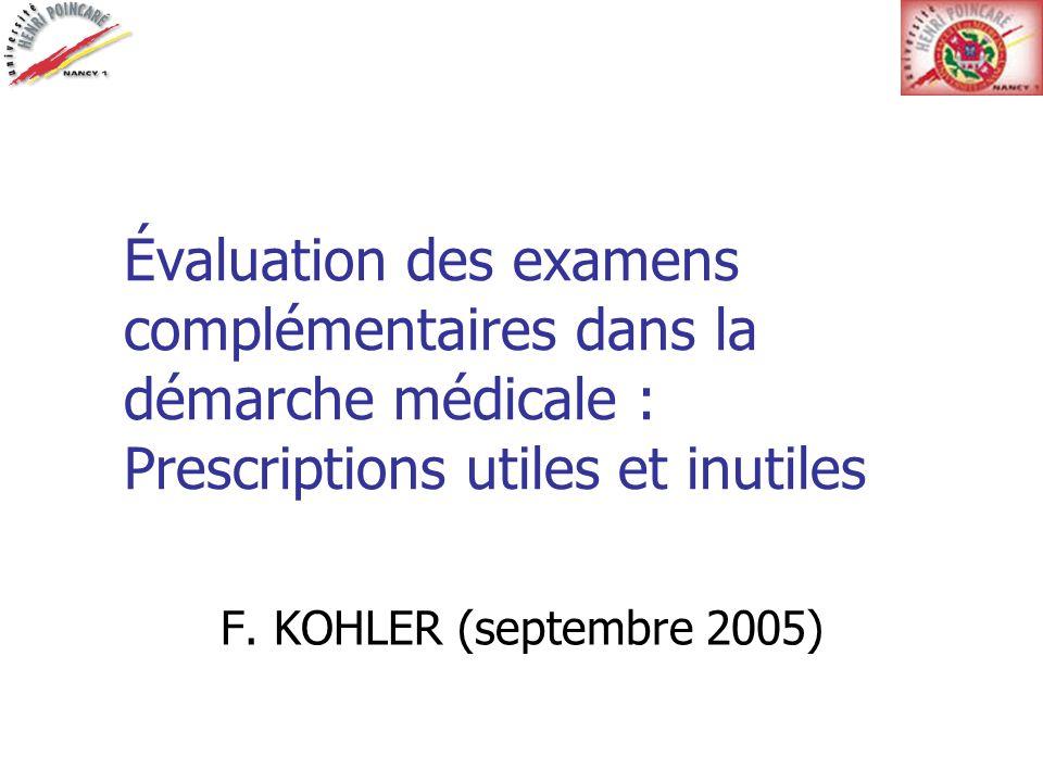 Évaluation des examens complémentaires dans la démarche médicale : Prescriptions utiles et inutiles