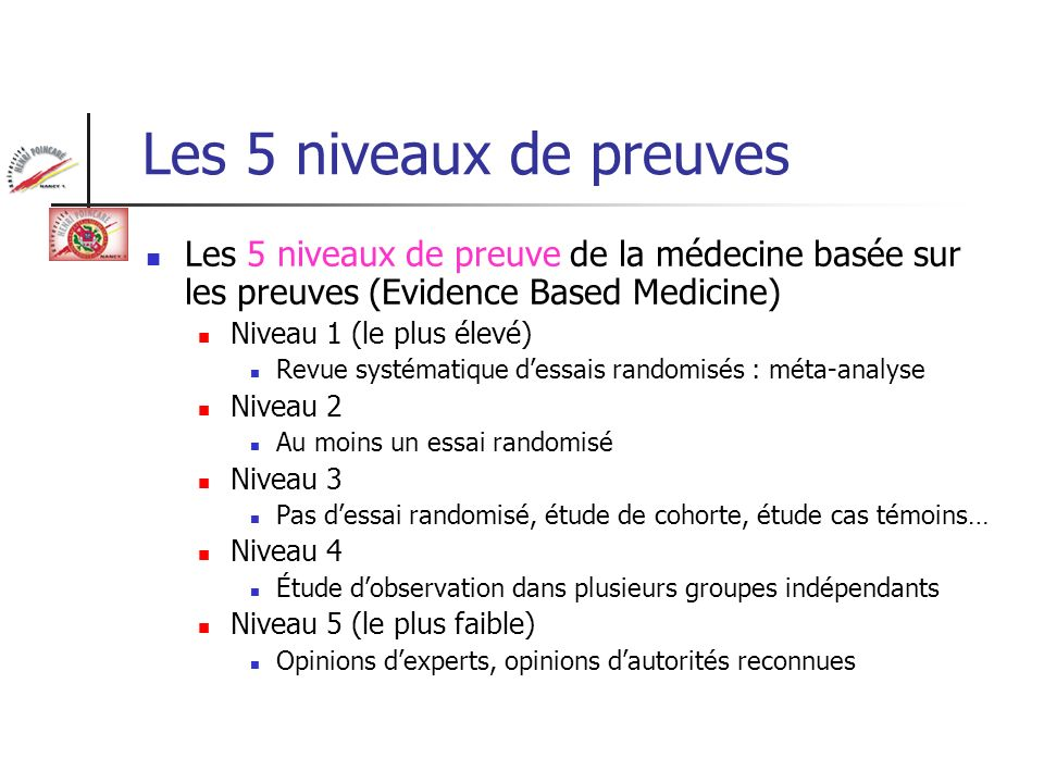 Les 5 niveaux de preuvesLes 5 niveaux de preuve de la médecine basée sur les preuves (Evidence Based Medicine)