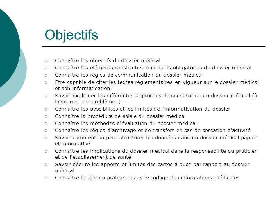 Objectifs Connaître les objectifs du dossier médical