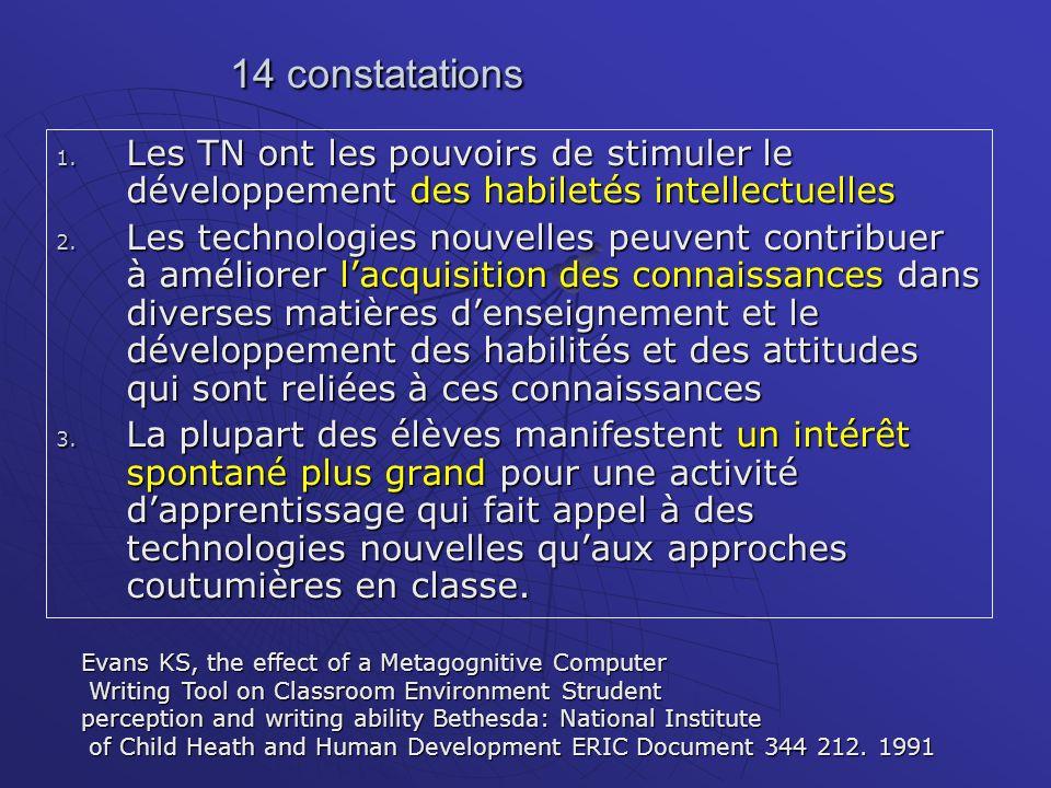 14 constatations Les TN ont les pouvoirs de stimuler le développement des habiletés intellectuelles.