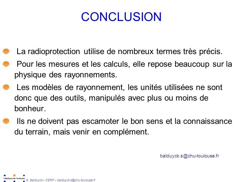CONCLUSION La radioprotection utilise de nombreux termes très précis.