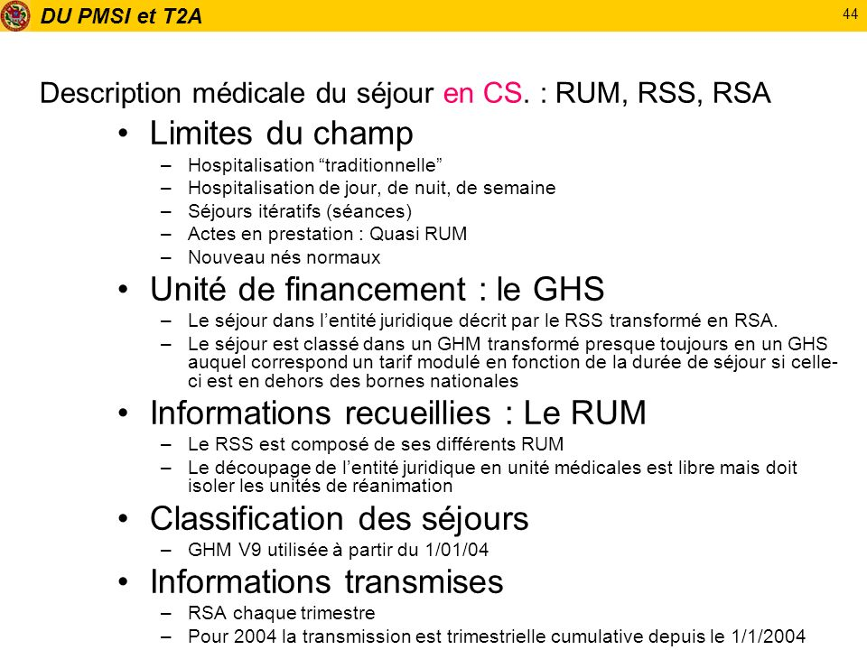Description médicale du séjour en CS. : RUM, RSS, RSA
