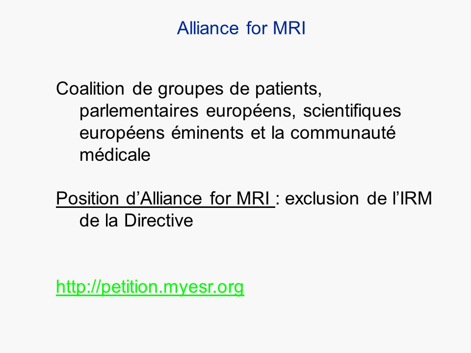 Alliance for MRI Coalition de groupes de patients, parlementaires européens, scientifiques européens éminents et la communauté médicale.