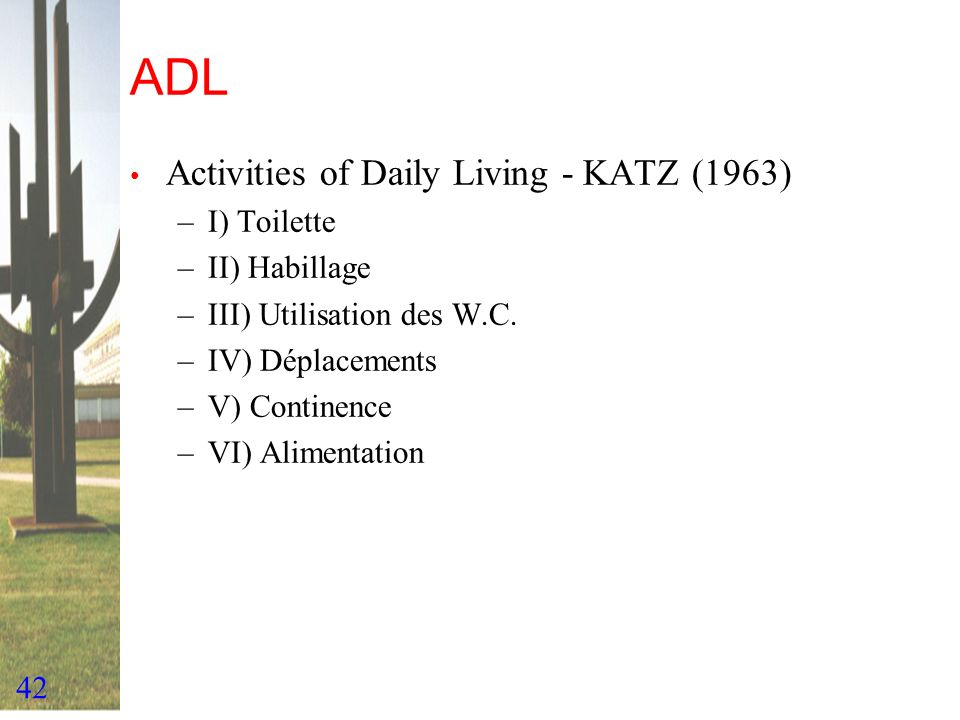 ADL Activities of Daily Living - KATZ (1963) I) Toilette II) Habillage