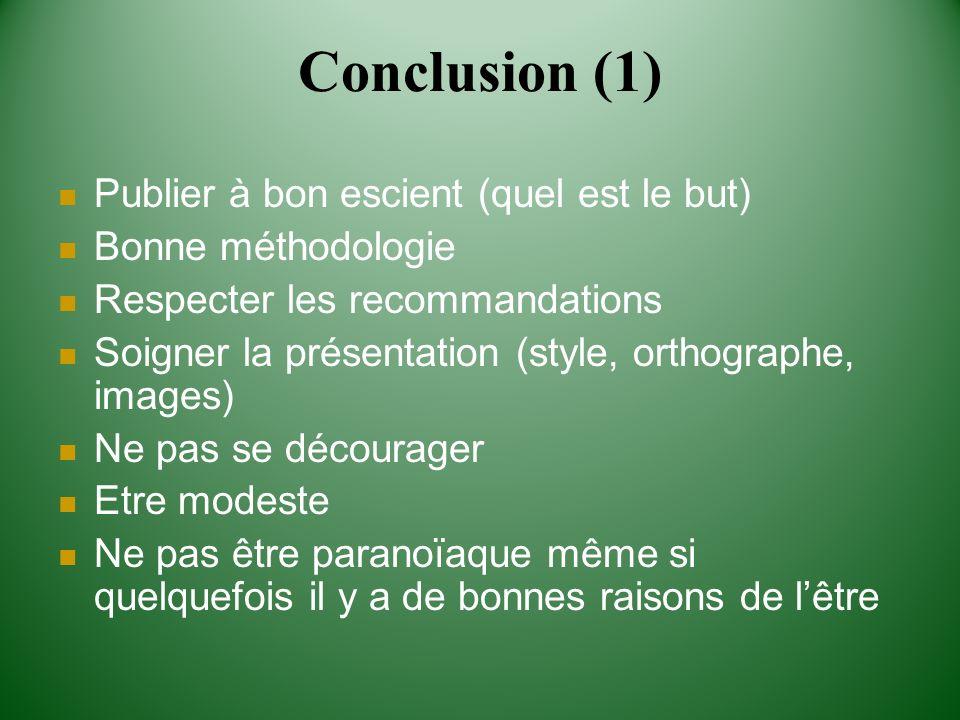 Conclusion (1) Publier à bon escient (quel est le but)