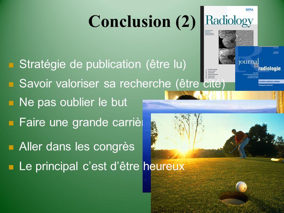 Conclusion (2) Stratégie de publication (être lu)