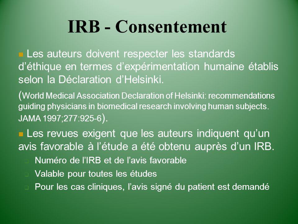 IRB - ConsentementLes auteurs doivent respecter les standards d'éthique en termes d'expérimentation humaine établis selon la Déclaration d'Helsinki.