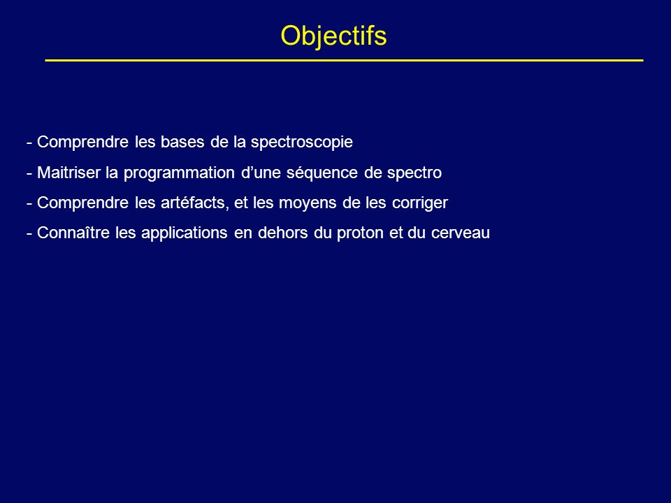 Objectifs Comprendre les bases de la spectroscopie