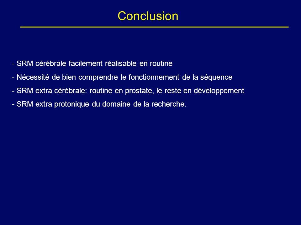 Conclusion SRM cérébrale facilement réalisable en routine