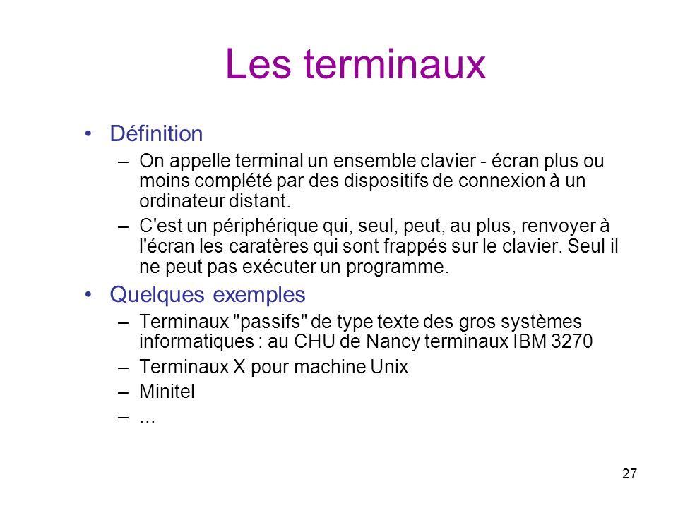 Les terminaux Définition Quelques exemples