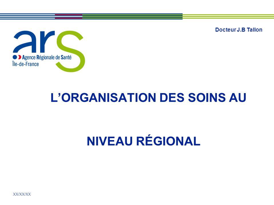 L'ORGANISATION DES SOINS AU NIVEAU RÉGIONAL