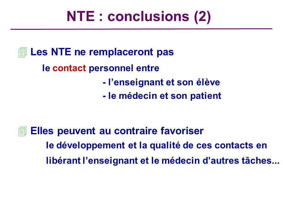 NTE : conclusions (2) Les NTE ne remplaceront pas