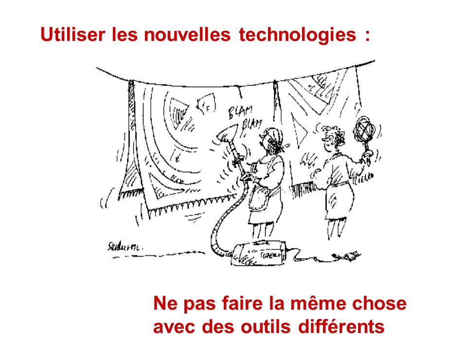 Utiliser les nouvelles technologies :