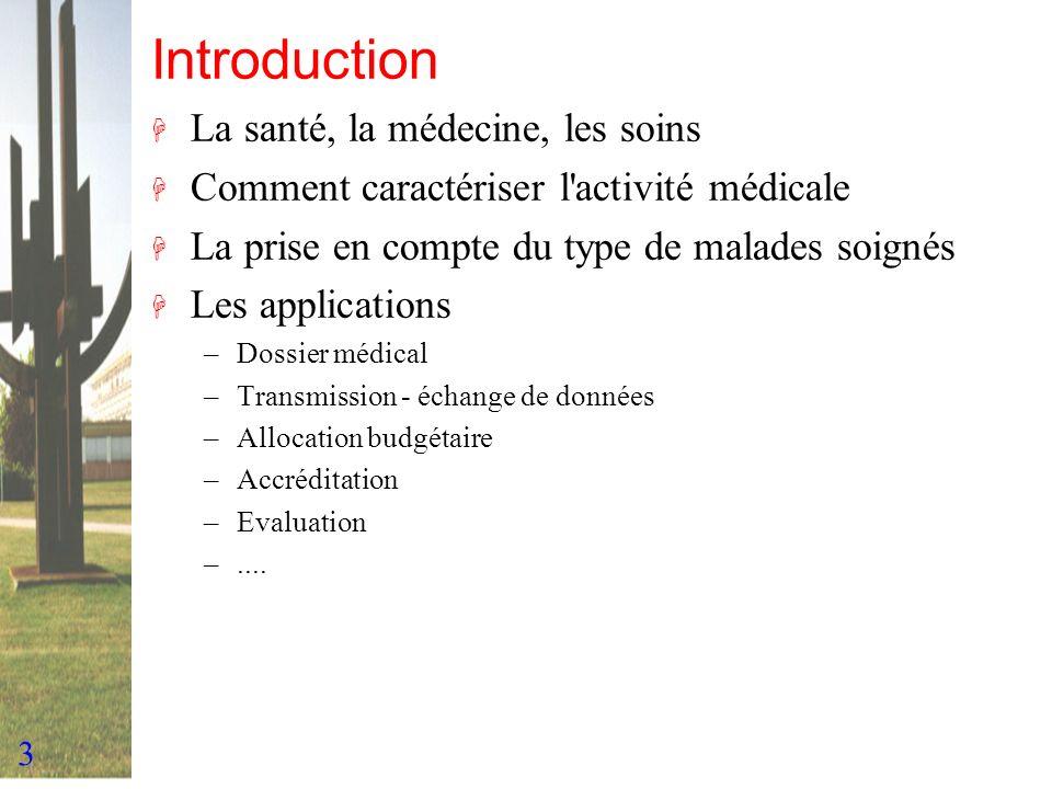 Introduction La santé, la médecine, les soins