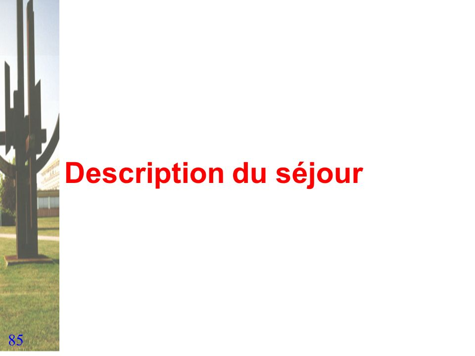 Description du séjour