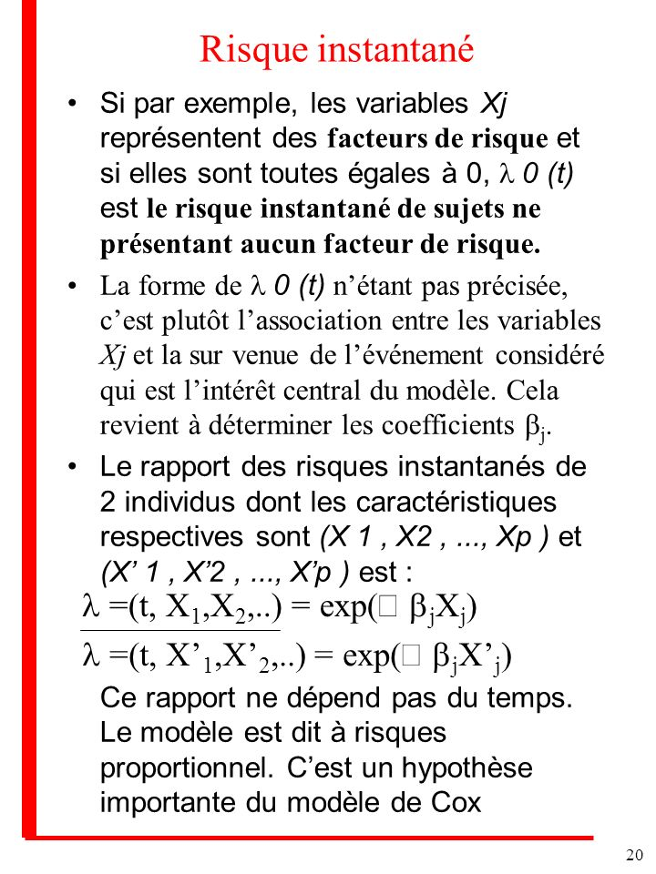 Risque instantané l =(t, X1,X2,..) = exp(å bjXj)