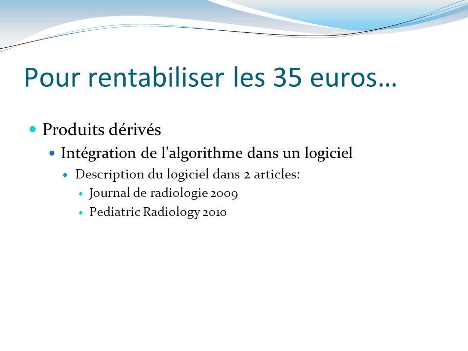 Pour rentabiliser les 35 euros…