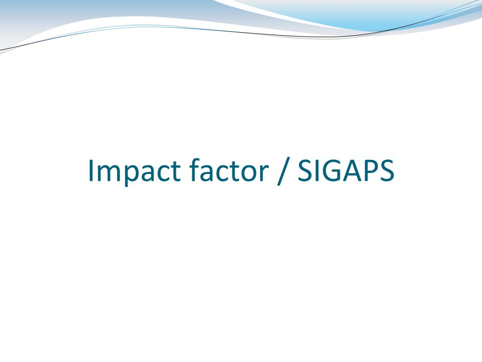 Impact factor / SIGAPS