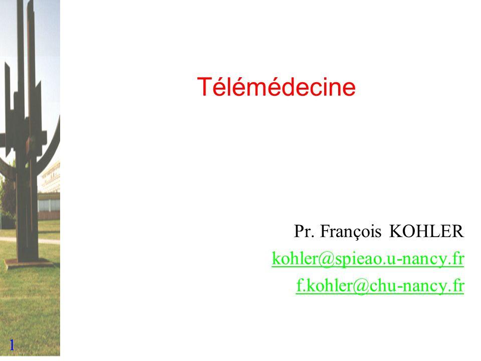 Pr. François KOHLER kohler@spieao.u-nancy.fr f.kohler@chu-nancy.fr