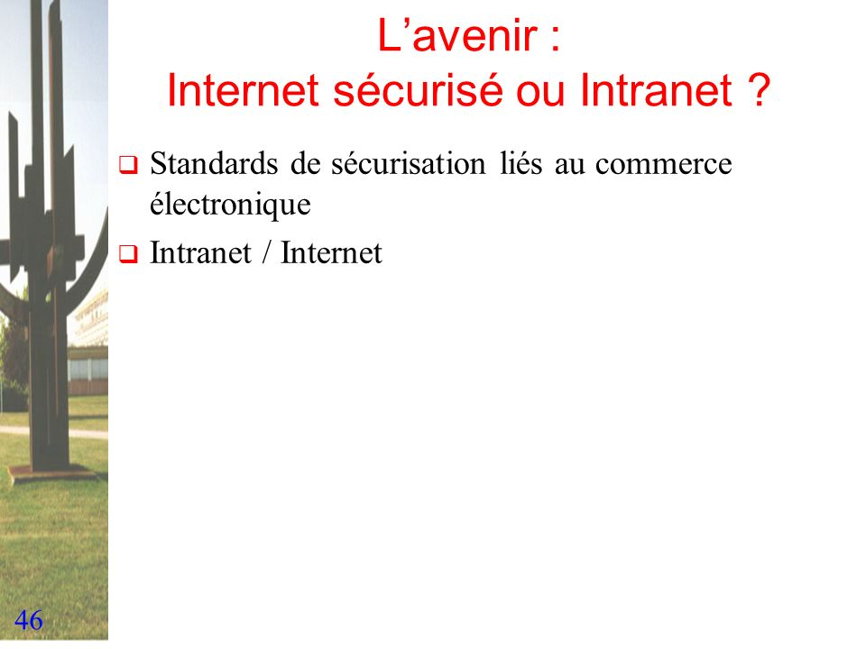 L'avenir : Internet sécurisé ou Intranet