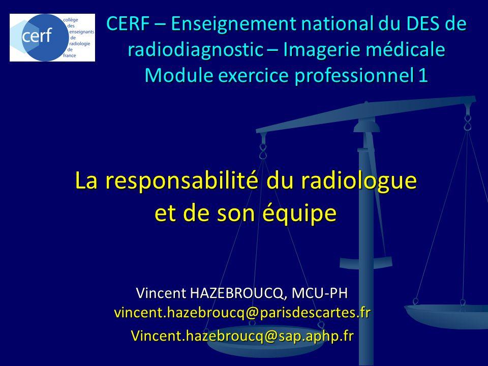 La responsabilité du radiologue et de son équipe