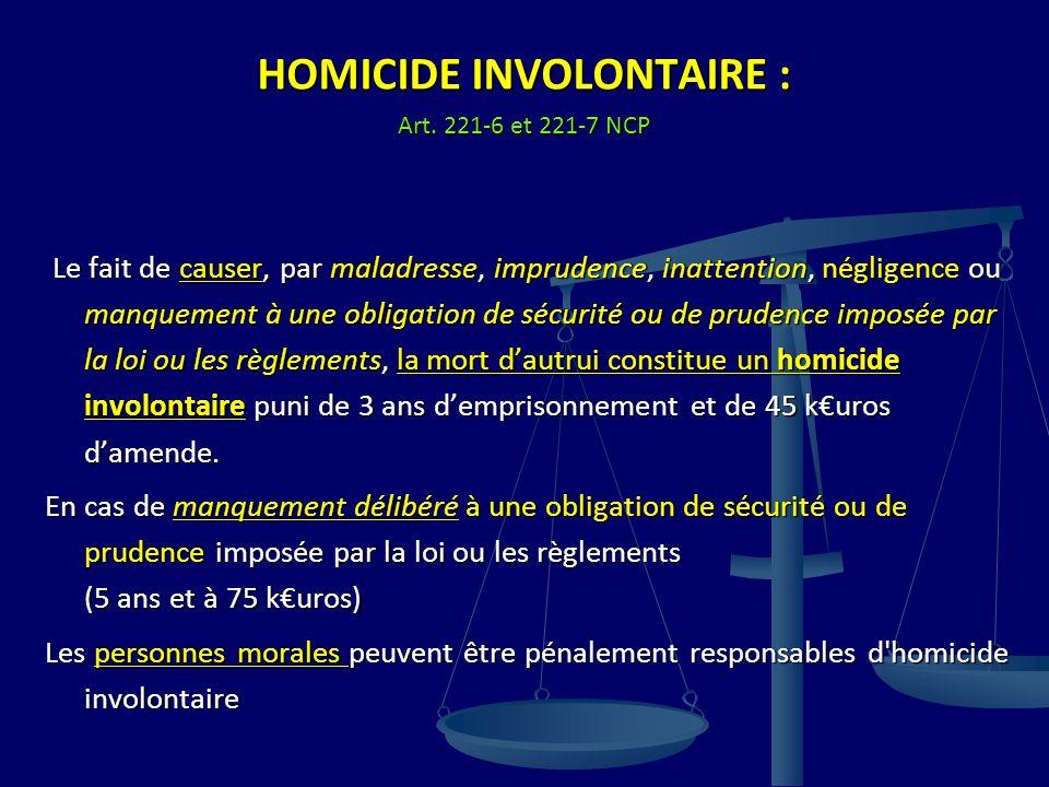 HOMICIDE INVOLONTAIRE : Art. 221-6 et 221-7 NCP