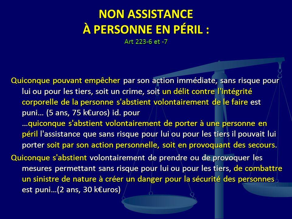 NON ASSISTANCE À PERSONNE EN PÉRIL : Art 223-6 et -7