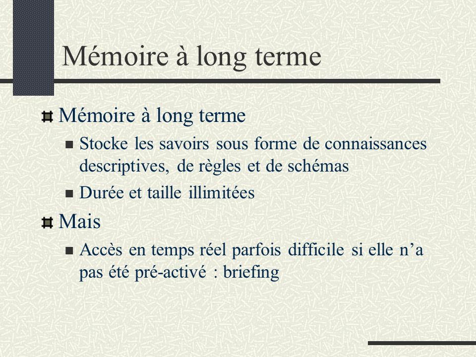 Mémoire à long terme Mémoire à long terme Mais