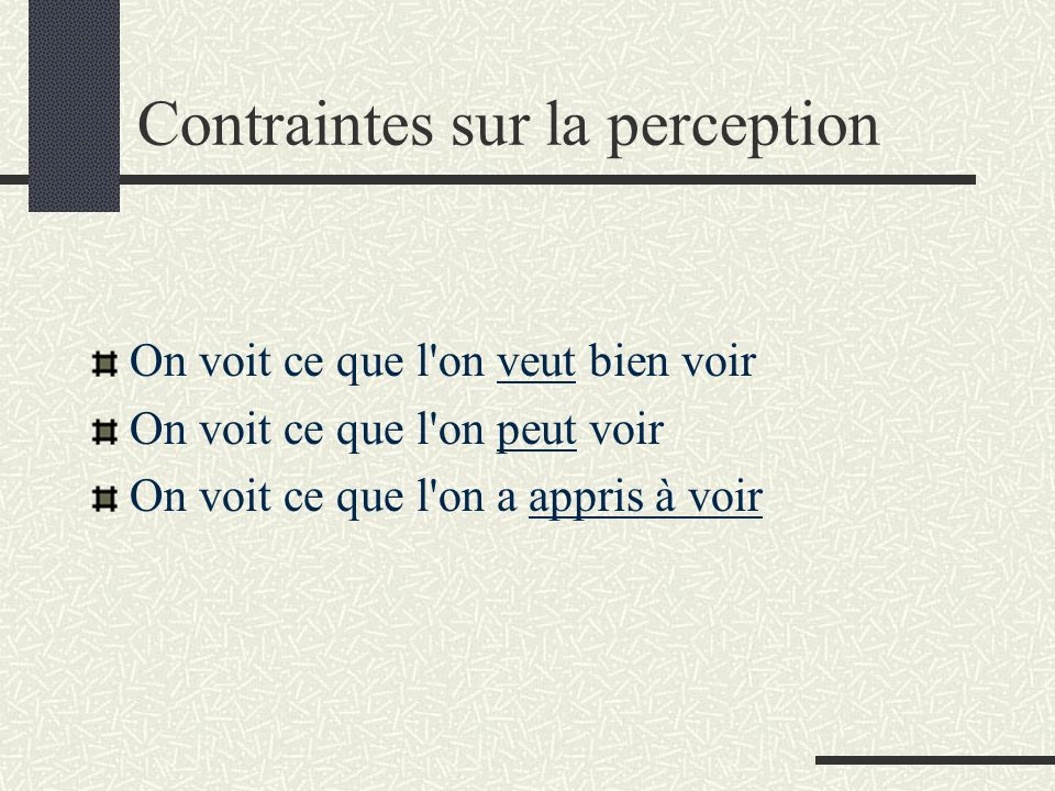 Contraintes sur la perception