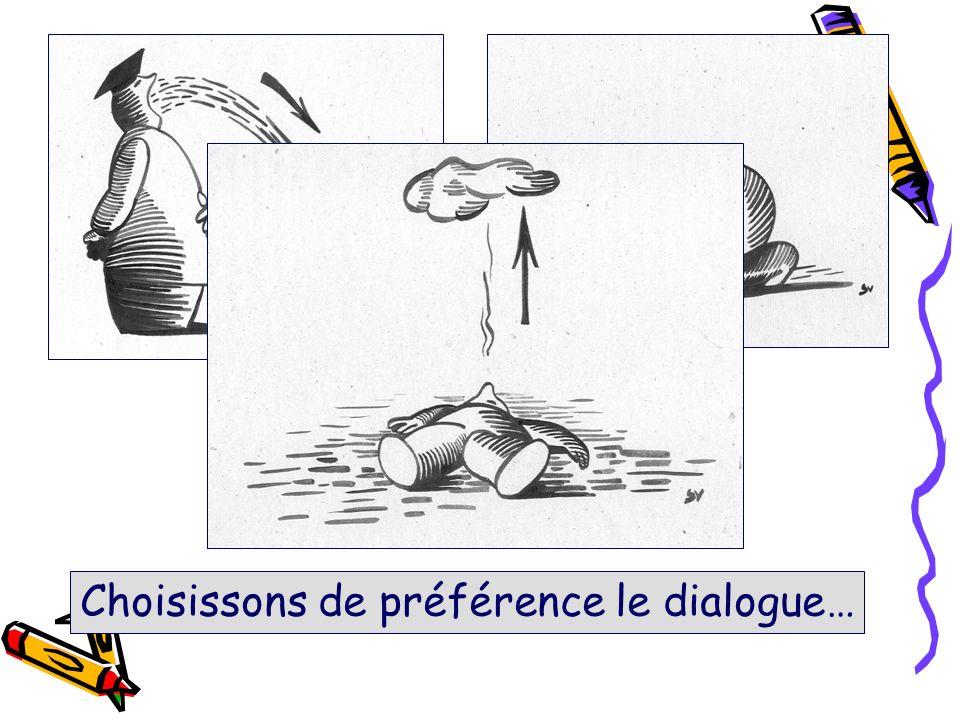 Choisissons de préférence le dialogue…