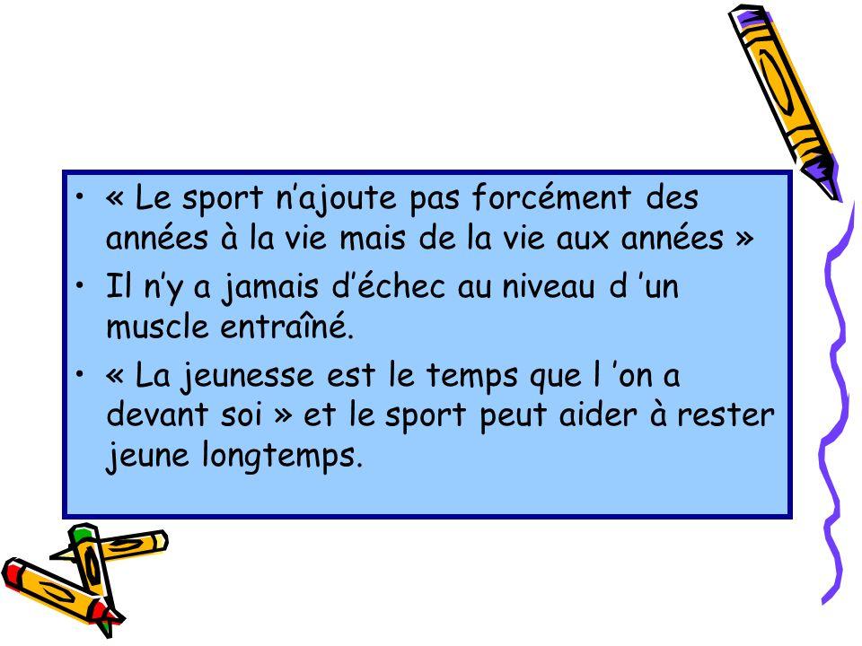« Le sport n'ajoute pas forcément des années à la vie mais de la vie aux années »