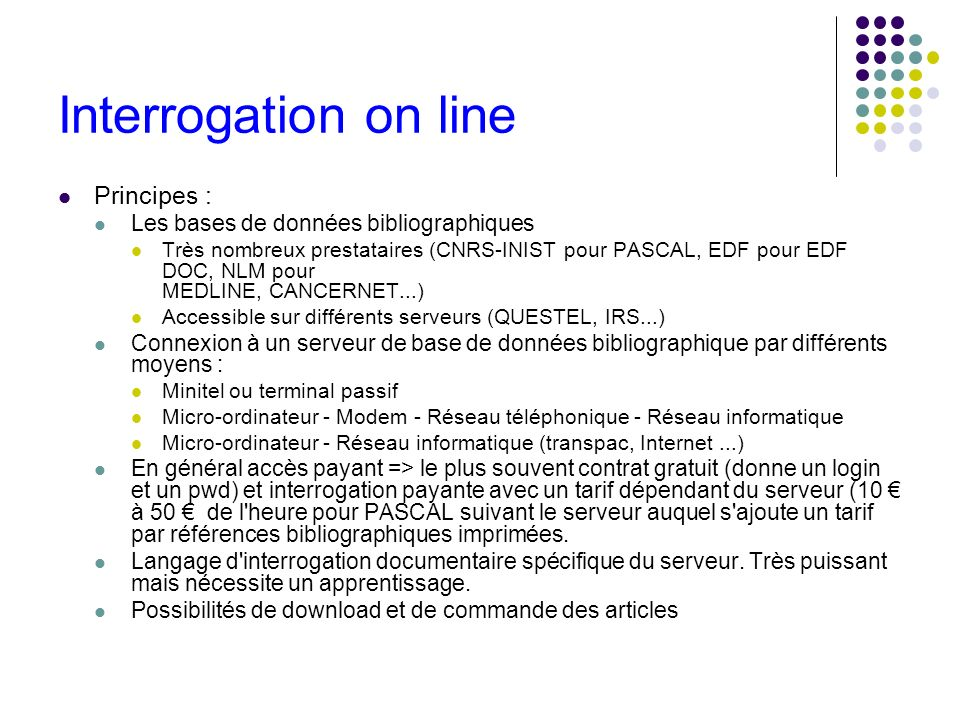 Interrogation on line Principes :