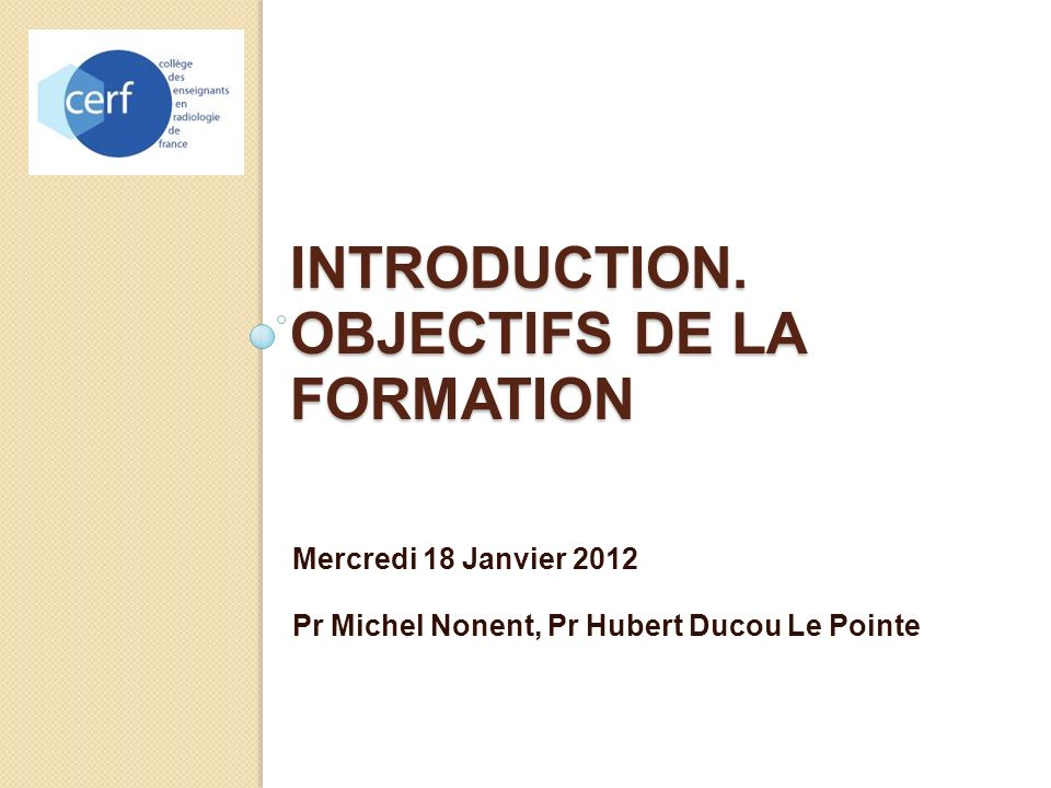 INTRODUCTION. OBJECTIFS DE LA FORMATION