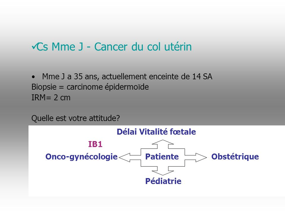 Cs Mme J - Cancer du col utérin
