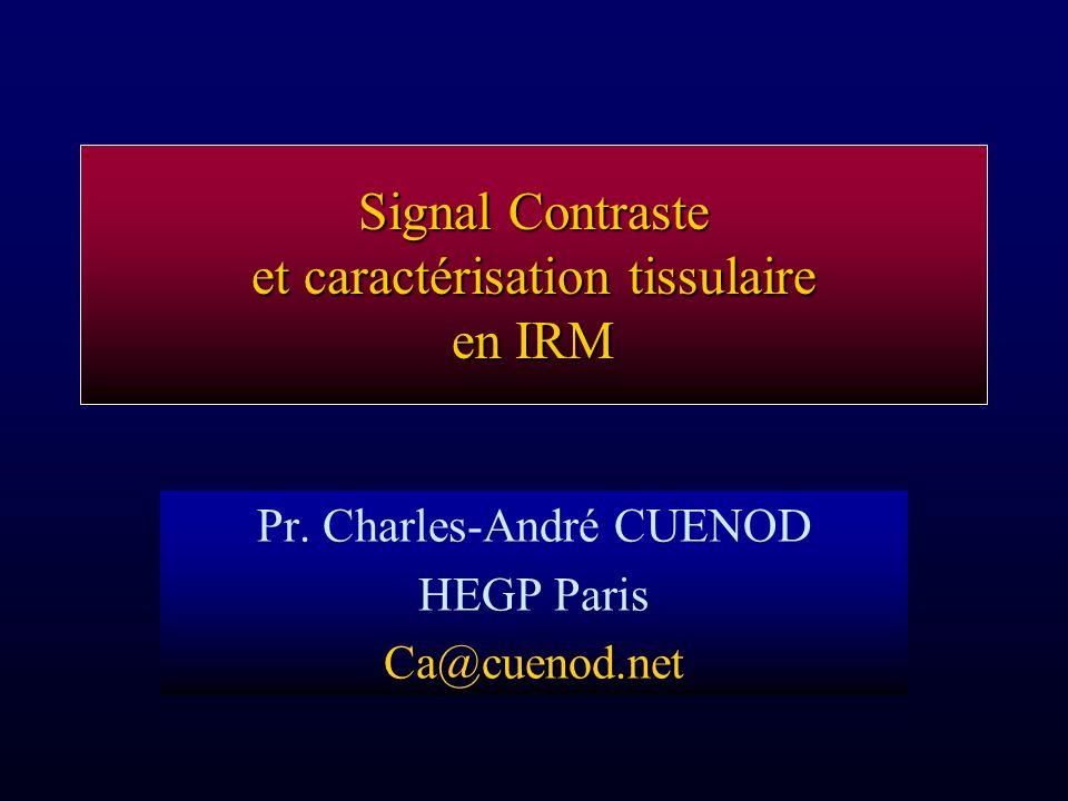 Signal Contraste et caractérisation tissulaire en IRM