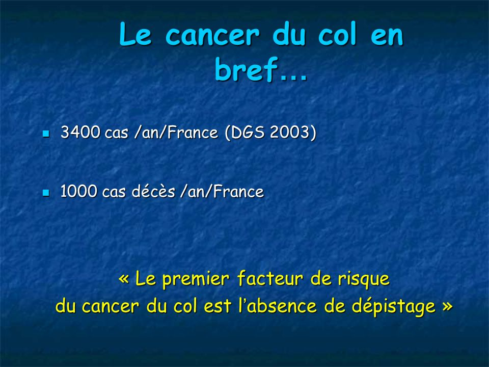 Le cancer du col en bref…
