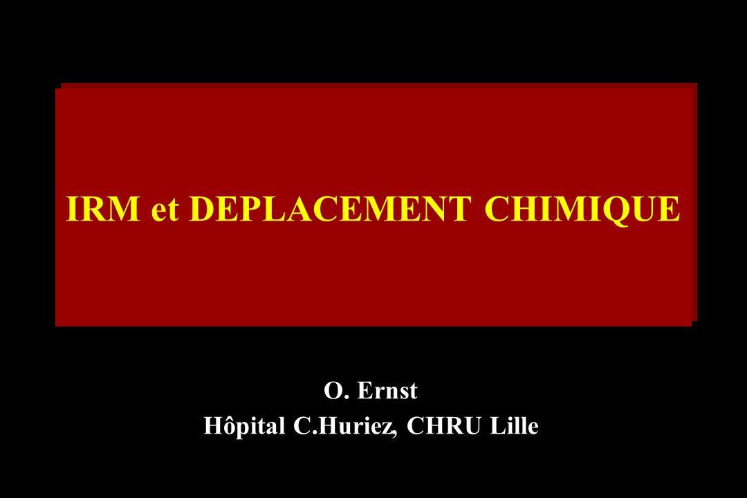 IRM et DEPLACEMENT CHIMIQUE