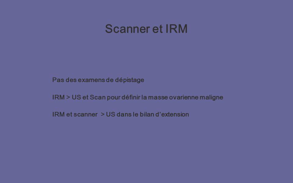 Scanner et IRM Pas des examens de dépistage
