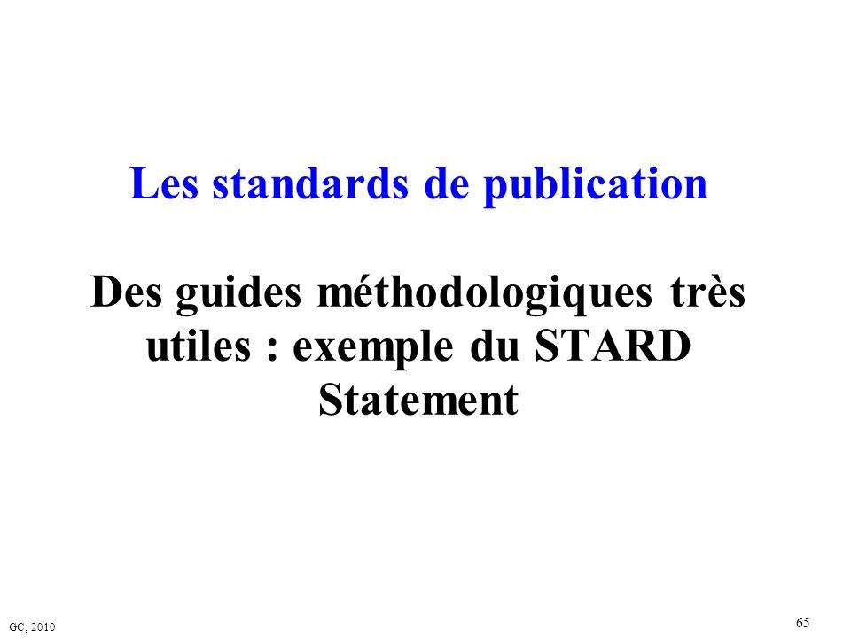 Les standards de publication Des guides méthodologiques très utiles : exemple du STARD Statement