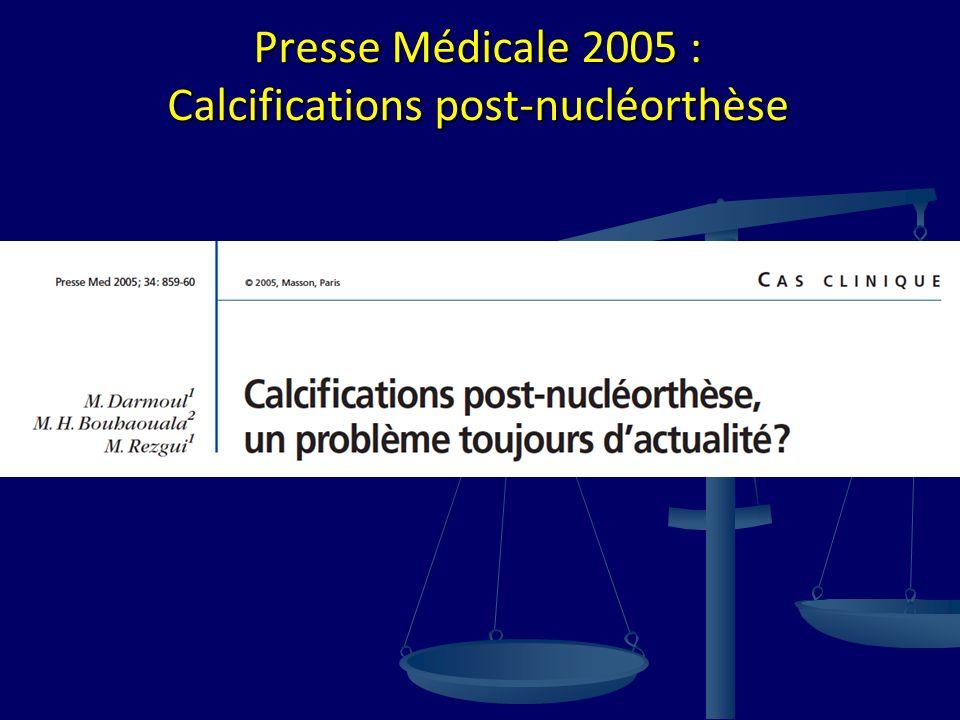 Presse Médicale 2005 : Calcifications post-nucléorthèse