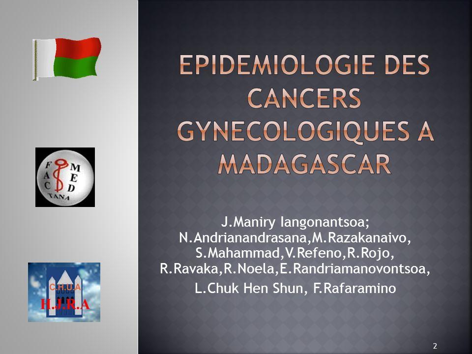 EPIDEMIOLOGIE DES CANCERS GYNECOLOGIQUES A MADAGASCAR